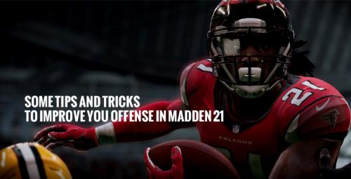 Some-Tips-and-Tricks-To-Improve-You-Offense-In-Madden-21